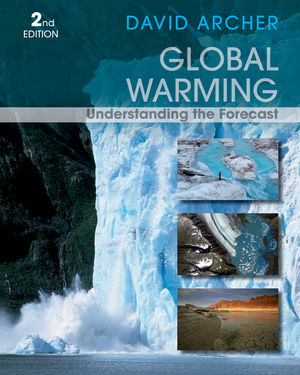 Global Warming: Understanding the Forecast, 2nd Edition