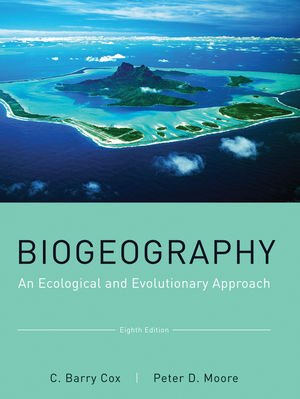 Biogeography: An Ecological and Evolutionary Approach, 8th Edition