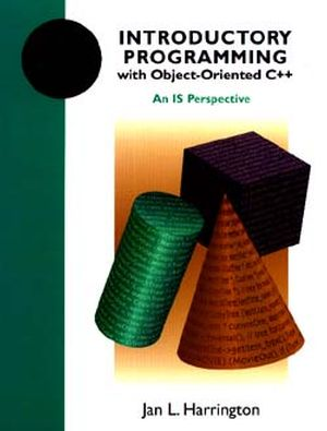 Introductory Programming with Object-Oriented C++: An IS Perspective (0471163716) cover image