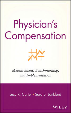 Physician's Compensation: Measurement, Benchmarking, and Implementation