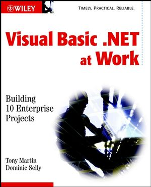 Visual Basic .NET at Work: Building 10 Enterprise Projects