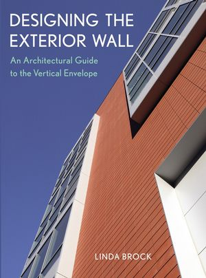 Designing the Exterior Wall: An Architectural Guide to the Vertical Envelope (0471451916) cover image