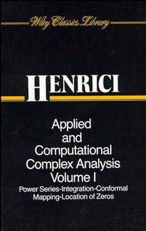 Applied and Computational Complex Analysis, Volume 1: Power Series Integration Conformal Mapping Location of Zero (0471608416) cover image