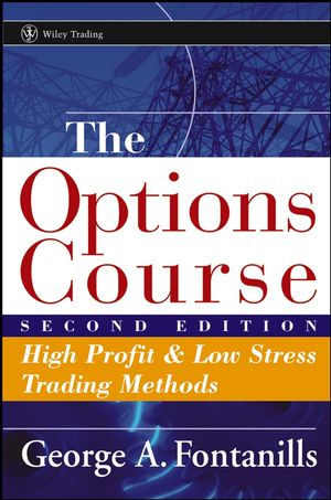 The Options Course: High Profit and Low Stress Trading Methods, 2nd Edition