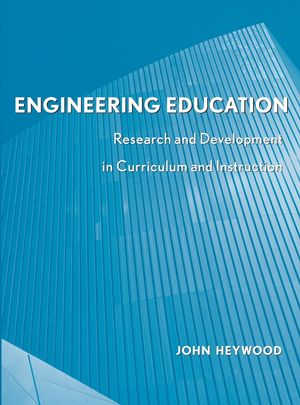 Engineering Education: Research and Development in Curriculum and Instruction (0471741116) cover image