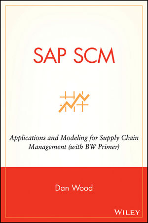 SAP SCM: Applications and Modeling for Supply Chain Management (with BW Primer) (0471769916) cover image