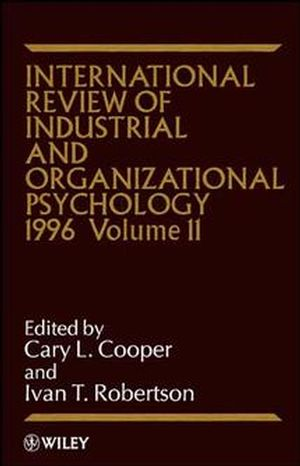 International Review of Industrial and Organizational Psychology, 1996 Volume 11 (0471961116) cover image