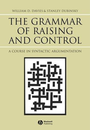 The Grammar of Raising and Control: A Course in Syntactic Argumentation (0631233016) cover image