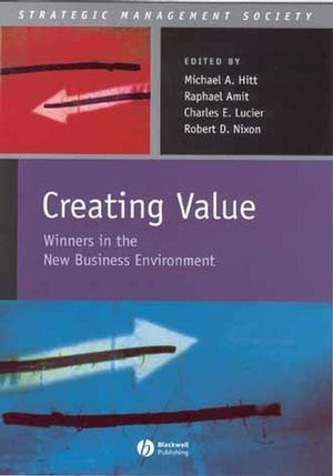 Creating Value: Winners in the New Business Environment