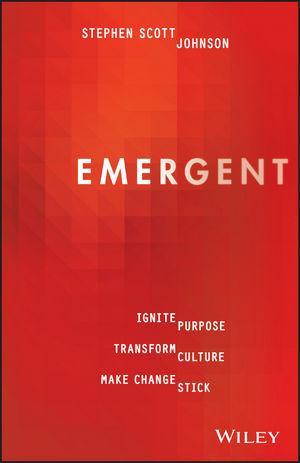 Emergent: Ignite Purpose, Transform Culture, Make Change Stick (0730336816) cover image