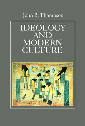 Ideology and Modern Culture: Critical Social Theory in the Era of Mass Communication (0745600816) cover image