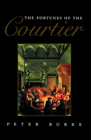 The Fortunes of the Courtier: The European Reception of Castiglione