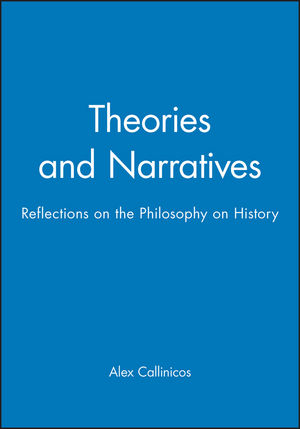 Theories and Narratives: Reflections on the Philosophy on History