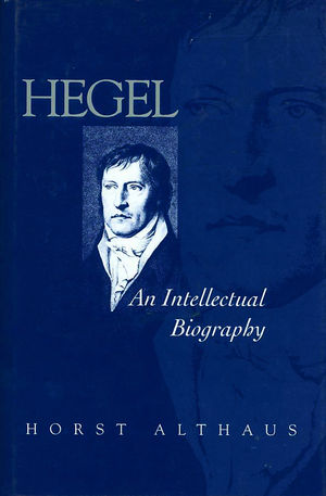 Hegel: An Intellectual Biography
