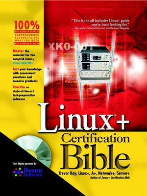 Linux®+ Certification Bible