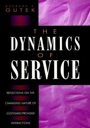 The Dynamics of Service: Reflections on the Changing Nature of Customer/Provider Interactions