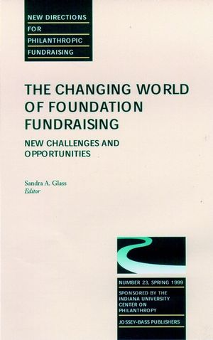 The Changing World of Foundation Fundraising, New Challenges and Opportunities: New Directions for Philanthropic Fundraising, Number 23 (0787948616) cover image