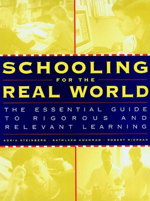 Schooling for the Real World: The Essential Guide to Rigorous and Relevant Learning (0787950416) cover image