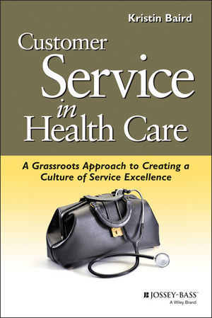 Customer Service in Health Care: A Grassroots Approach to Creating a Culture of Service Excellence