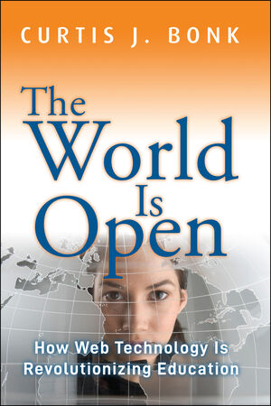 The World Is Open: How Web Technology Is Revolutionizing Education (1118013816) cover image