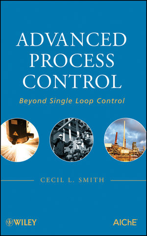 Advanced Process Control: Beyond Single Loop Control (1118035216) cover image