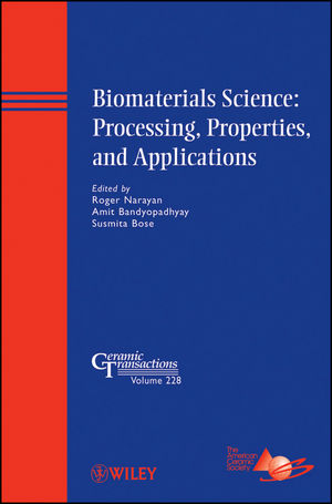 Biomaterials Science: Processing, Properties, and Applications