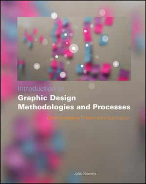 Introduction to Graphic Design Methodologies and Processes: Understanding Theory and Application (1118157516) cover image