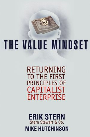 The Value Mindset: Returning to the First Principles of Capitalist Enterprise (1118160916) cover image