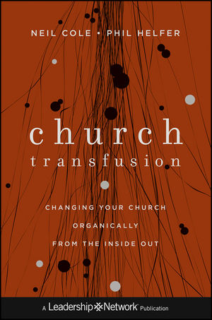Church Transfusion: Changing Your Church Organically--From the Inside Out (1118238516) cover image