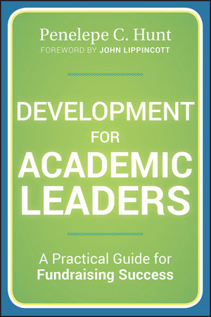 Development for Academic Leaders: A Practical Guide for Fundraising Success (1118286316) cover image
