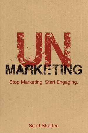 UnMarketing: Stop Marketing. Start Engaging, Revised and Updated (1118288416) cover image