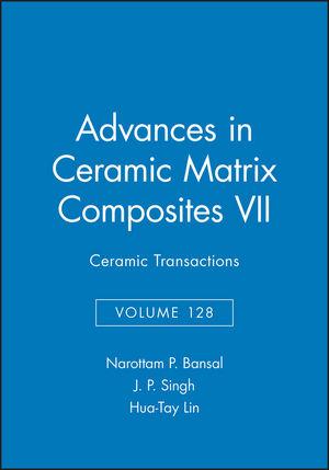 Advances in Ceramic Matrix Composites VII