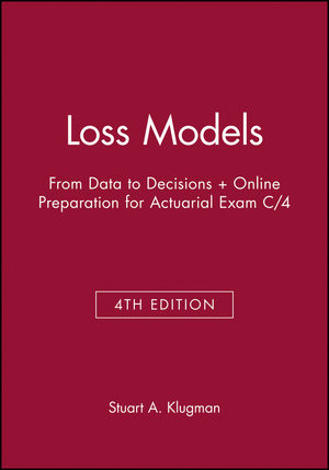 Loss Models: From Data to Decisions, 4th Edition Book + Online Preparation for Actuarial Exam C/4