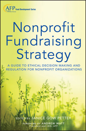 Nonprofit Fundraising Strategy: A Guide to Ethical Decision Making and Regulation for Nonprofit Organizations, 2nd Edition (1118614216) cover image