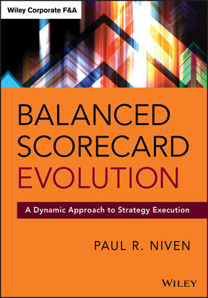 Balanced Scorecard Evolution: A Dynamic Approach to Strategy Execution (1118726316) cover image