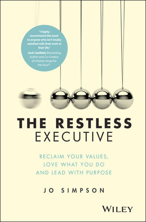 The Restless Executive: Reclaim your values, love what you do and lead with purpose  (1119071216) cover image