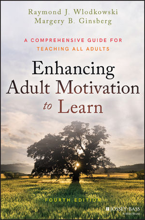 Enhancing Adult Motivation to Learn: A Comprehensive Guide for Teaching All Adults, 4th Edition (1119078016) cover image