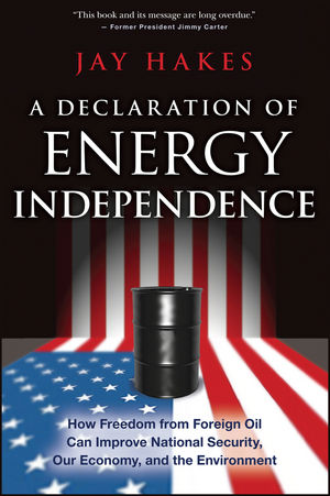 A Declaration of Energy Independence: How Freedom from Foreign Oil Can Improve National Security, Our Economy, and the Environment (1119112516) cover image