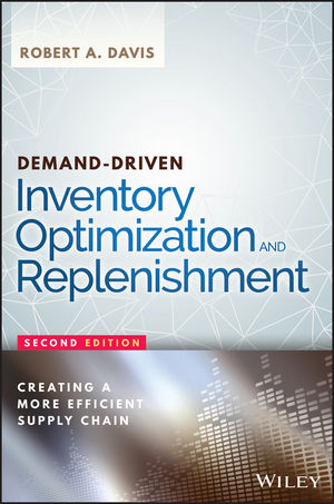 Demand-Driven Inventory Optimization and Replenishment: Creating a More Efficient Supply Chain, 2nd Edition (1119220416) cover image
