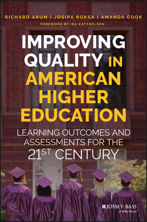 Improving Quality in American Higher Education: Learning Outcomes and Assessments for the 21st Century  (1119268516) cover image