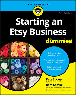 Starting an Etsy Business For Dummies, 3rd Edition (1119379016) cover image
