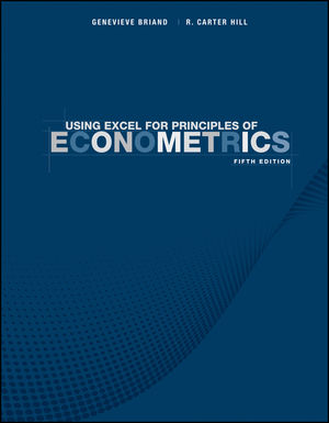 Using Excel for Principles of Econometrics, 5th Edition