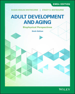 Adult Development and Aging: Biopsychosocial Perspectives, 6th Edition, EMEA Edition