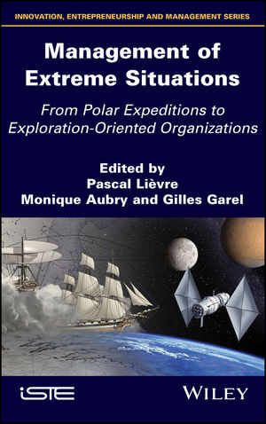 Management of Extreme Situations: From Polar Expeditions to Exploration-oriented Organizations