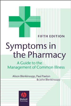Symptoms in the Pharmacy: A Guide to the Management of Common Illness, 5th Edition