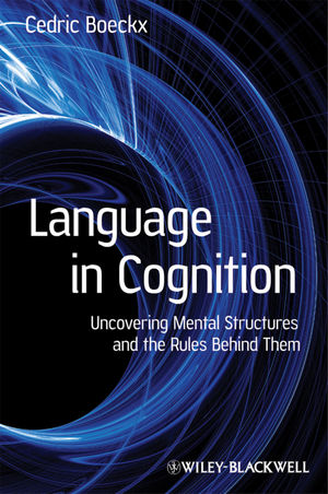 Language in Cognition: Uncovering Mental Structures and the Rules Behind Them (1405158816) cover image
