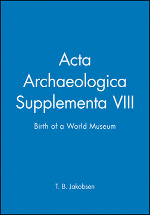 Acta Archaeologica Supplementa VIII: Birth of a World Museum (1405185716) cover image