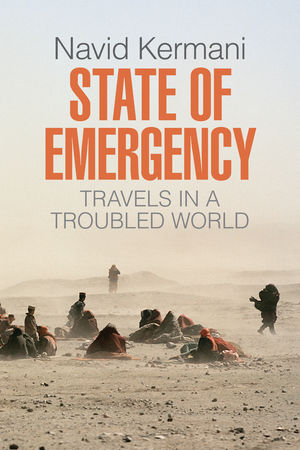 State of Emergency: Travels in a Troubled World