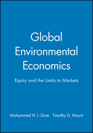 Global Environmental Economics: Equity and the Limits to Markets