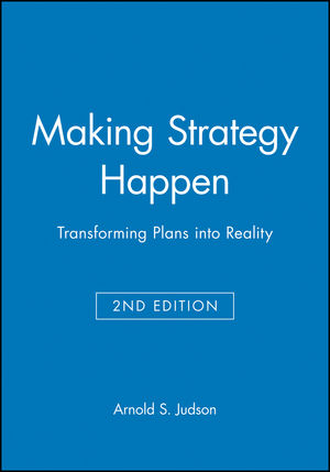 Making Strategy Happen: Transforming Plans into Reality, 2nd Edition